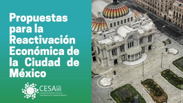PROPUESTAS PARA LA REACTIVACIÓN ECONÓMICA DE LA CIUDAD DE MÉXICO
